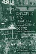 Exploring and Treating Acquisitive Desire Living in the Material World