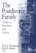 Postdivorce Family Children, Parenting, and Society