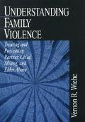 Understanding Family Violence Treating and Preventing Partner, Child, Sibling, and Elder Abuse
