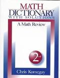 Math Dictionary With Solutions A Math Review