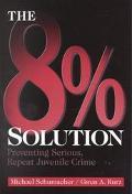 8% Solution Preventing Serious, Repeat Juvenile Crime