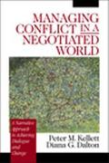 Managing Conflict in a Negotiated World A Narrative Approach to Achieving Dialogue and Change
