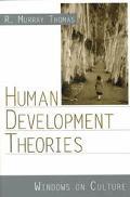 Human Development Theories Windows on Culture