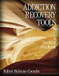 Addiction Recovery Tools A Practical Handbook