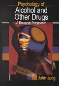 Psychology of Alcohol and Other Drugs A Research Perspective
