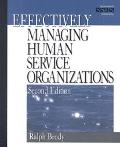 Effectively Managing Human Service Organizations, Vol. 1