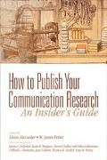 How to Publish Your Communication Research An Insider's Guide