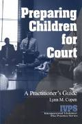 Preparing Children for Court A Practitioner's Guide