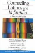 Counseling Latinos and LA Familia A Practical Guide