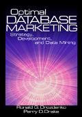 Optimal Database Marketing Strategy, Development, and Data Mining