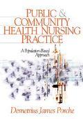 Public & Community Health Nursing Practice A Population-Focused Approach