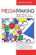 Mediamaking Mass Media in a Popular Culture