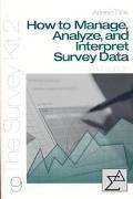 How to Manage, Analyze, and Interpret Survey Data