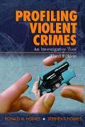 Profiling Violent Crimes An Investigative Tool