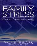 Family Stress Classic and Contemporary Readings