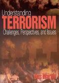 Understanding Terrorism Challenges, Perspectives, and Issues