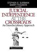 Judicial Independence at the Crossroads An Interdisciplinary Approach