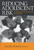 Reducing Adolescent Risk Toward an Integrated Approach