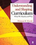 Understanding And Shaping Curriculum What We Teach And Why