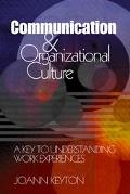 Communication & Organizational Culture A Key To Understanding Work Experiences