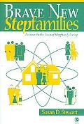 Brave New Stepfamilies Diverse Paths Toward Stepfamily Living