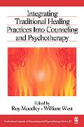Integrating Traditional Healing Into Counseling And Psychotherapy