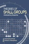 Theories Of Small Groups Interdisciplinary Perspectives
