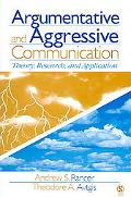 Argumentative And Aggressive Communication Theory, Research, And Application