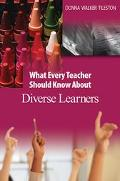 What Every Teacher Should Know About Today's Diverse Learners