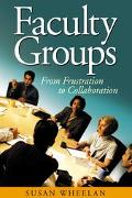 Faculty Groups From Frustration To Collaboration