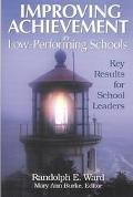 Improving Achievement in Low-Performing Schools Key Results for School Leaders