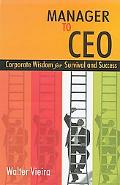 Manager to Ceo Corporate Wisdom for Survival And Success