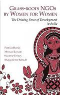 Grass-Roots NGOs by Women for Women The Driving Force of Development in India