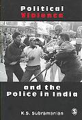 Political Violence and the Police in India