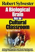 Biological Brain in a Cultural Classroom Enhancing Cognitive and Social Development Through ...