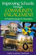 Improving Schools Through Community Engagement A Practical Guide for Educators