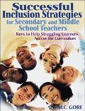 Successful Inclusion Strategies for Secondary and Middle School Teachers Keys to Help Strugg...