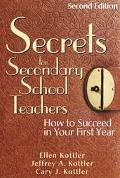 Secrets for Secondary School Teachers How to Succeed in Your First Year
