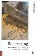 Bootlegging Romanticism And Copyright In The Music Industry