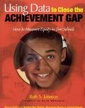 Using Data to Close the Achievement Gap How to Measure Equity in Our Schools