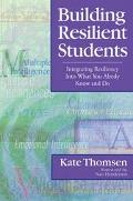 Building Resilient Students Integrating Resiliency into What You Already Know and Do