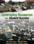 Leveraging Resources for Student Success How School Leaders Build Equity