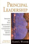 Principal Leadership Applying the New Educational Leadership Constituent Council (Elcc) Stan...