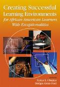 Creating Successful Learning Environments for African American Learners With Exceptionalities