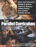 Parallel Curriculum A Design to Develop High Potential and Challenge High Ability Learners