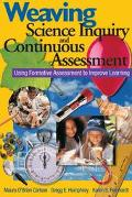 Weaving Science Inquiry and Continuous Assessment Using Formative Assessment to Improve Lear...