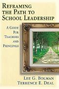 Reframing the Path to School Leadership A Guide for Teachers and Principals