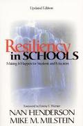 Resiliency in Schools Making It Happen for Students and Educators