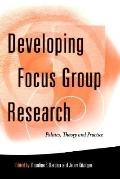 Developing Focus Group Research Politics, Theory, and Practice