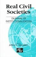 Real Civil Societies The Dilemmas of Institutionalization